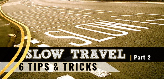 Tips for slow travel